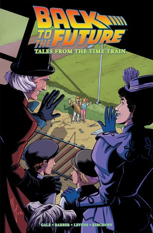 Back to the Future: Tales From the Time Train by John Barber, Bob Gale, Megan Levens