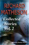 Collected Stories, Vol. 2 by George Clayton Johnson, Richard Matheson, Jack Finney, Stanley Wiater