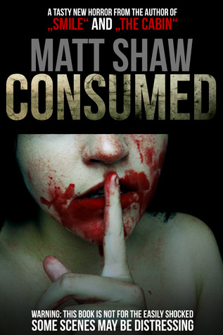 Consumed by Matt Shaw