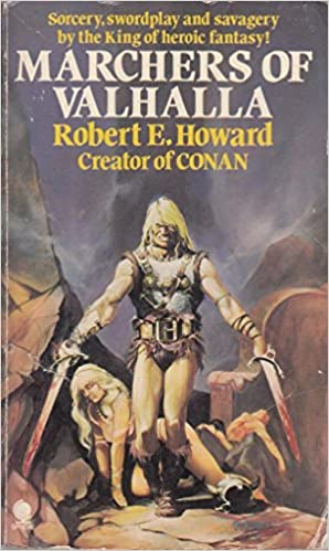 Marchers of Valhalla by Robert E. Howard