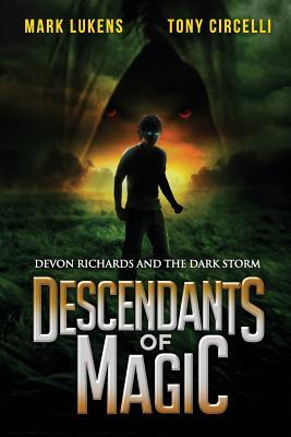 Descendants of Magic: Devon Richards and the Dark Storm by Mark Lukens, Tony Circelli