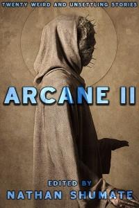 Arcane II by Ian Welke, Craig Pay, Michael B. Fletcher, Andrew Bourelle, Michael Haynes, Nathan Shumate, Gef Fox