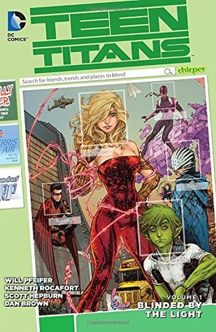 Teen Titans, Volume 1: Blinded by the Light by Will Pfeifer, Kenneth Rocafort