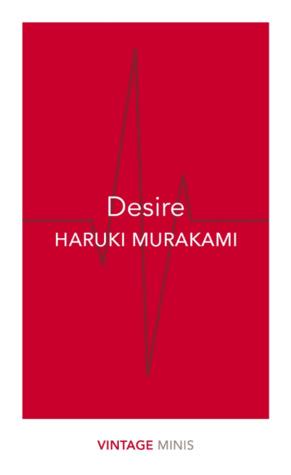 Desire: Vintage Minis by Jay Rubin, Philip Gabriel, Ted Goossen, Haruki Murakami