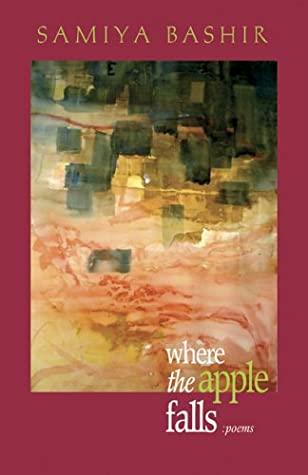 Where the Apple Falls by Samiya Bashir