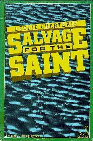 Salvage for the Saint by Leslie Charteris, Peter Bloxsom
