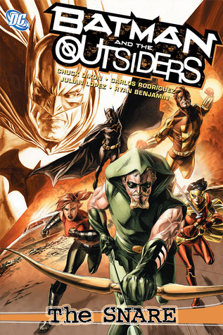 Batman and the Outsiders, Volume 2: The Snare by Carlos Rodriquez, Chuck Dixon, Julián López, Ryan Benjamin