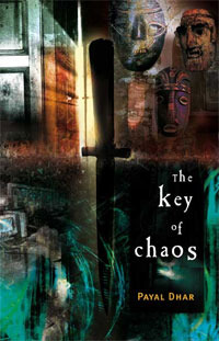 The Key of Chaos by Payal Dhar