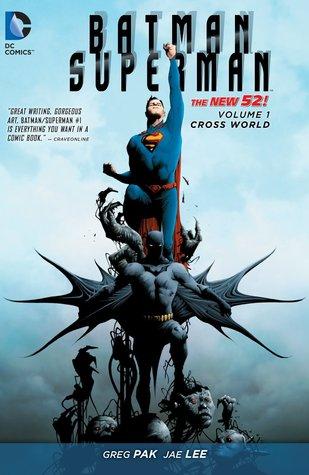Batman/Superman, Volume 1: Cross World by Netho Diaz, Greg Pak, Norm Rapmund, Yildiray Cinar, Paulo Siqueira, Ben Oliver, Jae Lee, Brett Booth