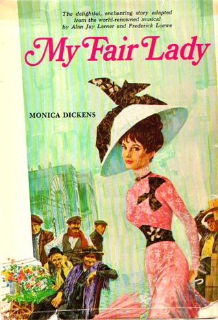 My Fair Lady by Monica Dickens