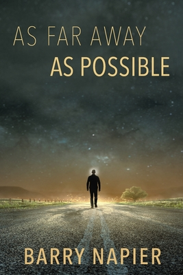 As Far Away As Possible by Barry Napier