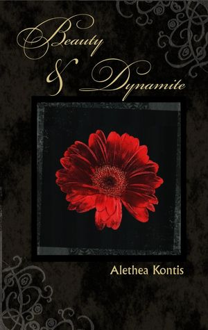 Beauty & Dynamite by Alethea Kontis