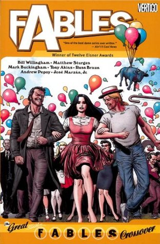 Fables, Vol. 13: The Great Fables Crossover by José Marzán Jr., Mark Buckingham, Russ Braun, Andrew Pepoy, Bill Willingham, Matthew Sturges