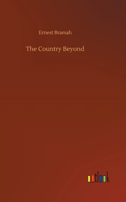 The Country Beyond by Ernest Bramah