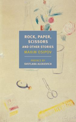 Rock, Paper, Scissors: And Other Stories by Maxim Osipov