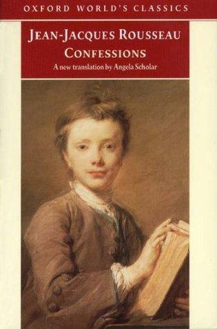 Confessions by Angela Scholar, Patrick Coleman, Jean-Jacques Rousseau
