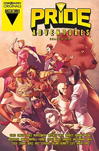 The Pride Adventures Season One by Joe Glass, P.J. Montgomery, Sina Grace, Kris Anka, Mike Garley