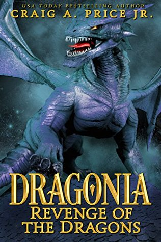 Dragonia: Revenge of the Dragons by Craig A. Price Jr.