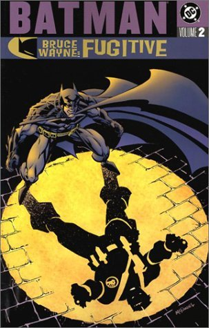 Batman: Bruce Wayne, Fugitive, Vol. 2 by Roger Robinson, Steve Lieber, Ed Brubaker, Devin Grayson, Sergio Cariello, Scott McDaniel, Greg Rucka