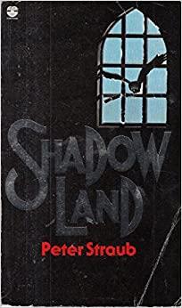 Shadow Land by Peter Straub
