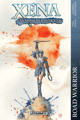 Xena: Warrior Princess: Road Warrior by Jordi Perez, Olympia Sweetman, Erica D'urso, Ariana Maher, Vasco Georgiev, Vita Ayala, Rebecca Nalty