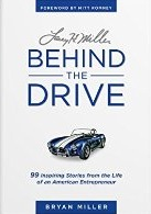 Larry H. Miller—Behind the Drive: 99 Inspiring Stories from the Life of an American Entrepreneur by Bryan Miller