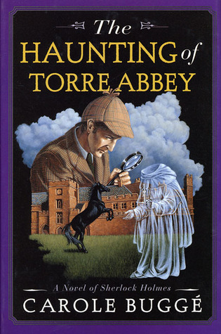 The Haunting of Torre Abbey: A Novel of Sherlock Holmes by Carole Buggé
