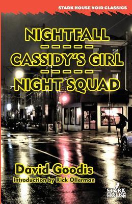 Nightfall / Cassidy's Girl / Night Squad by David Goodis