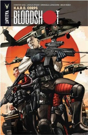 Bloodshot, Volume 4: H.A.R.D. Corps by Joshua Dysart, Christos Gage, Brian Reber, Emanuela Lupacchino