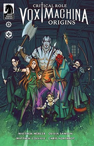 Critical Role: Vox Machina Origins #6 by Matthew Colville, Matthew Mercer, Ariana Orner, Travis Ames, Olivia Samson, Chris Northrop