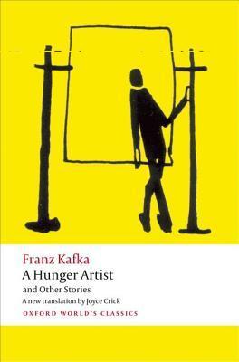 A Hunger Artist and Other Stories by Joyce Crick, Ritchie Robertson, Franz Kafka