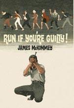 Run If You're Guilty by James McKimmey