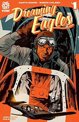 Dreaming Eagles #1 by Simon Coleby, Garth Ennis, Francesco Francavilla, John Kalisz