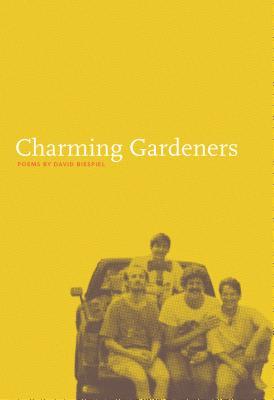 Charming Gardeners by David Biespiel