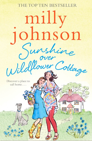 Sunshine Over Wildflower Cottage by Milly Johnson