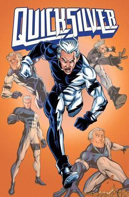 Avengers: Quicksilver by Pasqual Ferry, Tom Peyer, Joe Edkin, John Ostrander, Rob Haynes, Ivan Reis, Casey Jones, Derec Donovan