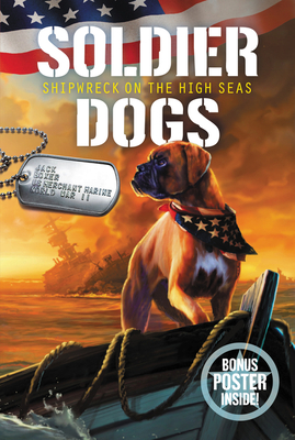 Soldier Dogs #7: Shipwreck on the High Seas by Marcus Sutter