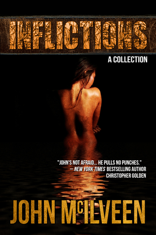 Inflictions: A Collection by John M. McIlveen