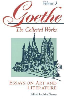 Essays on Art and Literature by Ernest H. von Nardroff, John Gearey, Johann Wolfgang von Goethe, Ellen von Nardroff