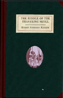 The Riddle of the Traveling Skull by Harry Stephen Keeler, Paul Collins