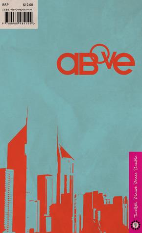 Above / Below by Stephanie Campisi, Alisa Krasnostein, Ben Peek