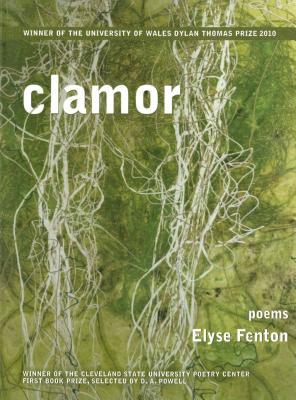 Clamor: Poems by Elyse Fenton