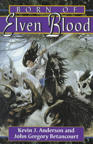 Born of Elven Blood by John Gregory Betancourt, Kevin J. Anderson