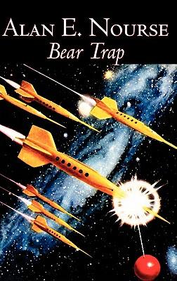 Bear Trap by Alan E. Nourse, Science Fiction, Fantasy, Adventure by Alan E. Nourse