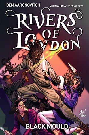 Rivers of London: Black Mould #4 by Rachael Stott, Luis Guerrero, Andrew Cartmel, Ben Aaronovitch, Lee Sullivan