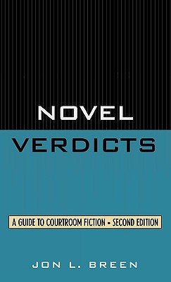 Novel Verdicts: A Guide to Courtroom Fiction, Second Edition by Jon L. Breen