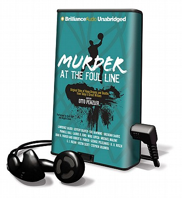 Murder at the Foul Line: Original Tales of Hoop Dreams and Deaths from Today's Great Writers by Multiple Authors, Otto Penzler