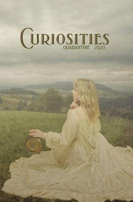 Curiosities #7 Quarantine 2020 by Priya Sridhar, Gwen Katz, Natasha C. Calder