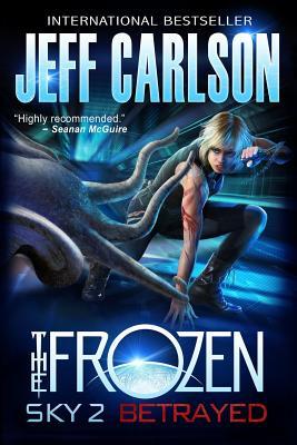 Frozen Sky 2: Betrayed by Jeff Carlson