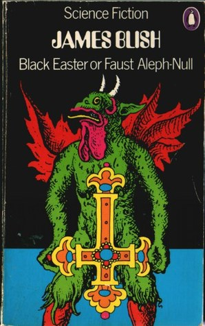Black Easter: Faust Aleph-Null by James Blish